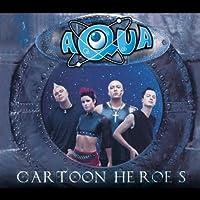Cartoon Heroes Pt.1 by Aqua (2000-03-28)