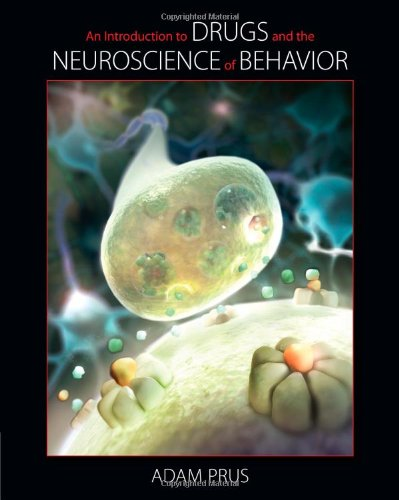 An Introduction to Drugs and the Neuroscience of Behavior (Explore Our New Psychology 1st Editions)