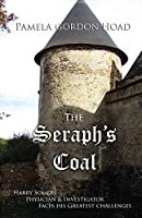 The Seraph's Coal: Harry Somers, Physician & Investigator, faces his greatest challenges