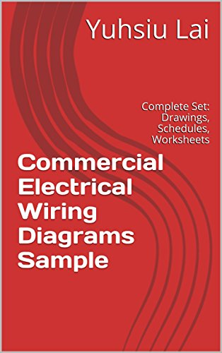 Commercial Electrical Wiring Diagrams Sample: Complete Set: Drawings,  Schedules, Worksheets and Plans, Lai, Yuhsiu, eBook - Amazon.comAmazon.com