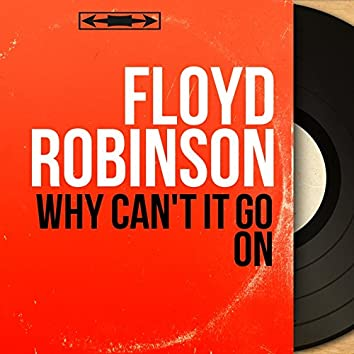 Why Can't It Go On (Mono Version)