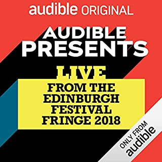 Audible Presents: Live from the Edinburgh Festival Fringe 2018 cover art