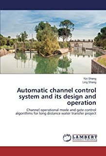 Automatic channel control system and its design and operation: Channel operational mode and gate control algorithms for long distance water transfer project