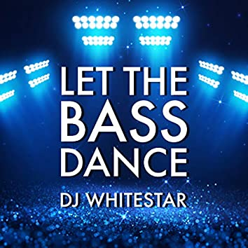 Let the Bass Dance
