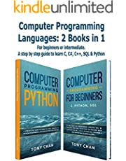 Computer programming languages: 2 books in 1: For beginners or intermediate. A step by step guide to learn C, C#, C++, SQL and Python