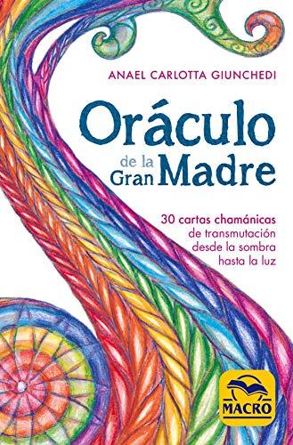 Oráculo de la Gran Madre: 30 cartas chamánicas de transmutación desde la sombra hasta la luz (Nueva Sabiduría)
