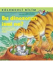 Eğlenceli Bilim - Bu Dinozorun İsmi Ne?