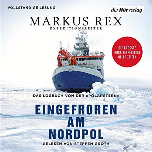 Eingefroren am Nordpol: Das Logbuch von der