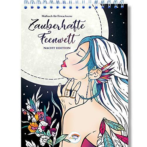 Zauberhafte Feenwelt - Nacht Edition - Malbuch für Erwachsene mit Antistress Wirkung - Das Colorya Spiral-Malbuch auf schwarzem Hintergrund, A4 Künstlerpapier ohne Durchdrücken - Entspannung Geschenk