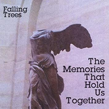 The Memories That Hold Us Together