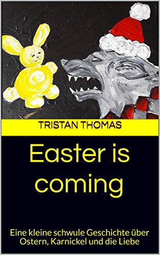Easter is coming: Eine kleine schwule Geschichte über Ostern, Karnickel und die Liebe
