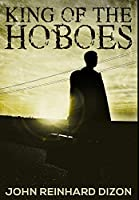 King Of The Hoboes: Premium Hardcover Edition