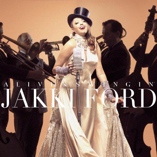 Jakki Ford: Alive & Swingin'