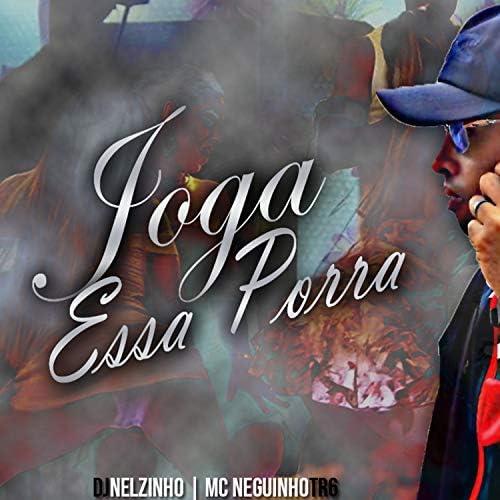 DJ Nelzinho Oficial & MC Neguinho TR6