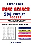 WORD SEARCH 500 PUZZLES POCKET: LARGE PRINT 500 PUZZLES HARD LEVEL   POCKET YOU CAN BRING IT ANYWHERE