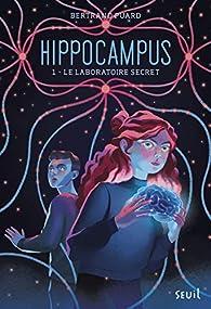 Hippocampus, tome 1 : Le laboratoire secret par Bertrand Puard