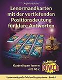 Lenormandkarten mit der vertiefenden Positionsdeutung für klare Antworten: Kartenlegen lernen mit 40x Lenormand Power (Lenormand große Tafel und Legesysteme)