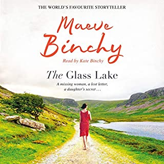 The Glass Lake                   By:                                                                                                                                 Maeve Binchy                               Narrated by:                                                                                                                                 Kate Binchy                      Length: 22 hrs and 26 mins     61 ratings     Overall 4.8