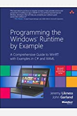 Programming the Windows Runtime by Example: A Comprehensive Guide to WinRT with Examples in C# and XAML (Microsoft Windows Development Series) Kindle Edition