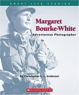 Margaret Bourke-White: Adventurous Photographer