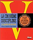La cinquième discipline - Stratégies et outils pour construire une organisation apprenante - Editions Générales First - 13/09/2000