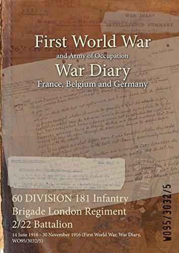 60 DIVISION 181 Infantry Brigade London Regiment 2/22 Battalion : 14 June 1916 - 30 November 1916 (First World War, War Diary, WO95/3032/5) (English Edition)