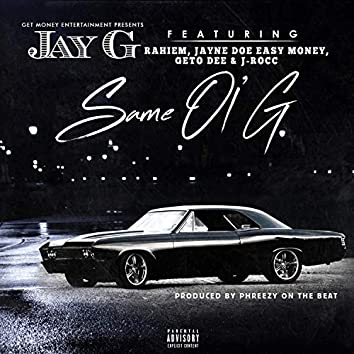 Same Ol G (feat. Jayne Doe, M.C.H & J Rocc)