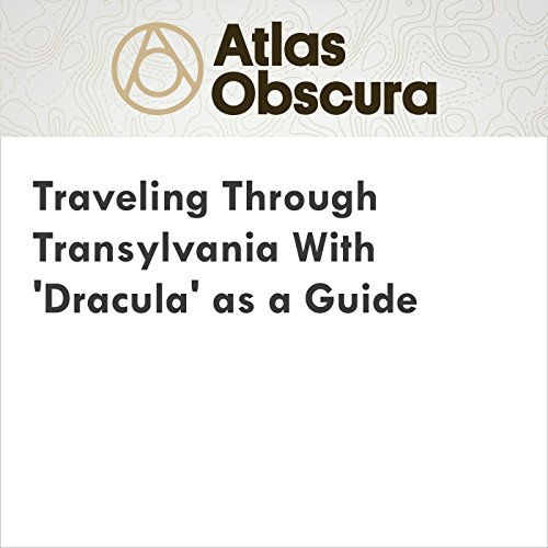 Traveling Through Transylvania With 'Dracula' as a Guide audiobook cover art