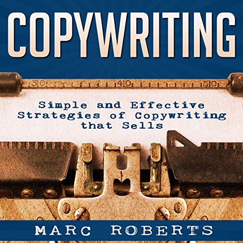Copywriting: Simple and Effective Strategies of Copywriting That Sells cover art