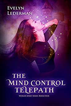 The Mind Control Telepath (Worlds Apart Series Book 4) by [Evelyn Lederman]