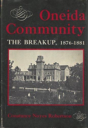 Oneida Community: The Breakup, 1876-1881 (A York State book)