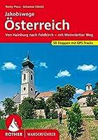 Jakobswege Oesterreich: Von Hainburg nach Feldkirch - mit Weinviertler Weg. 50 Etappen mit GPS-Tracks