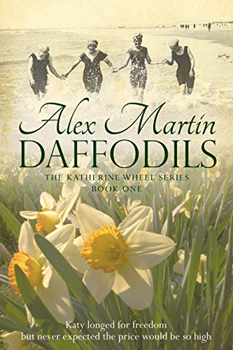 Daffodils (The katherine Wheel series Book 1) by [Alex Martin]