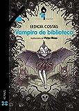 Vampira de biblioteca (INFANTIL E XUVENIL - MERLÍN - De 9 anos en diante)