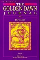 The Golden Dawn Journal: Book I: Book I - Divination (Llewellyn's Golden Dawn Series) Paperback