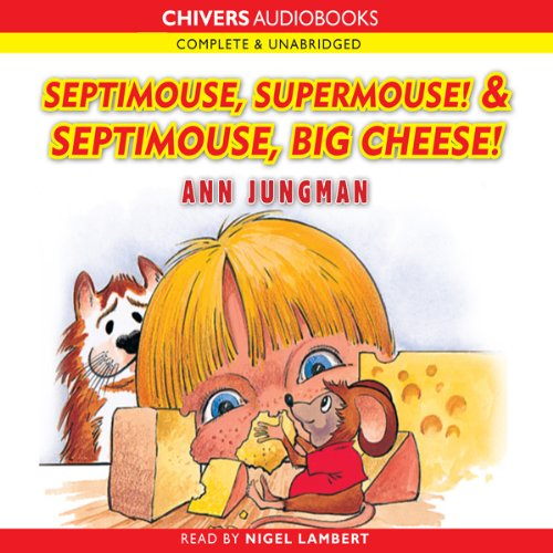 Septimouse, Supermouse! & Septimouse, Big Cheese! audiobook cover art