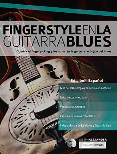 Fingerstyle en la guitarra blues: Domina el fingerpicking y los ...