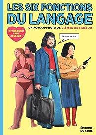 Les Six Fonctions du langage par Mélois