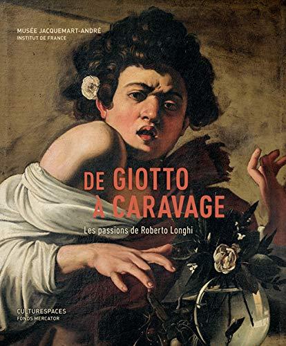 De Giotto à Caravage: Les passions de Roberto Longhi