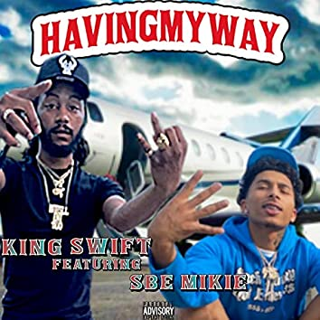 Having My Way (feat. SBE Mikie)