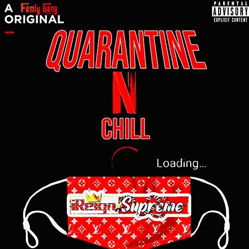 Quarantine N Chill [Explicit]