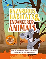 Hazardous Habitats and Endangered Animals: How is the natural world changing, and how can you protect it? (Earth Action)