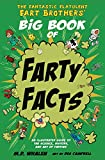 The Fantastic Flatulent Fart Brothers' Big Book of Farty Facts: An Illustrated Guide to the Science, History,...