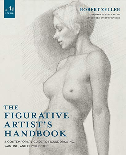 The Figurative Artist's Handbook: A Contemporary Guide to Figure Drawing, Painting, and Composition