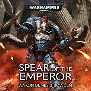 Spear of the Emperor     Warhammer 40,000              By:                                                                                                                                 Aaron Dembski-Bowden                               Narrated by:                                                                                                                                 Kelly Hotten                      Length: 11 hrs and 45 mins     3 ratings     Overall 2.7