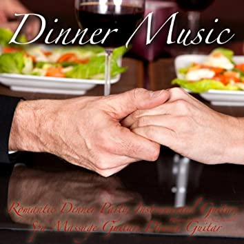 Dinner Music, Romantic Dinner Party, Instrumental Guitar, Spa Massage Guitar, Dinner Guitar, Acoustic Background Guitar Music