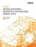 CRISC Review Questions, Answers & Explanations Manual 2015