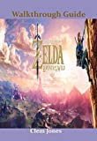 The Legend of Zelda: Breath of the Wild Walkthrough and Player's Guide (English Edition)
