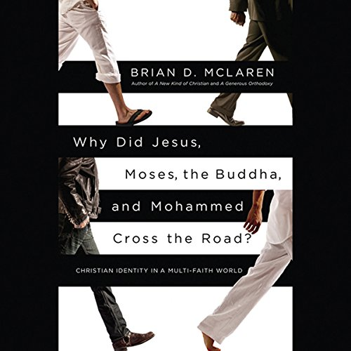 Why Did Jesus, Moses, the Buddha, and Mohammed Cross the Road? audiobook cover art