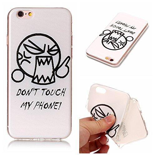 Qiaogle Teléfono Caso - Funda de TPU Silicona Carcasa Case Cover para Apple iPhone 6 / iPhone 6S (4.7 Pulgadas) - HX52 / Don't Touch My Phone!